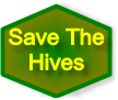 Save the honey bee hives.